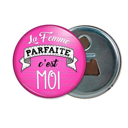 Décapsuleur Aimanté Magnet La Femme Parfaite C'est Moi - Fond Rose - Humour Femme Idée Cadeau Ouvre Bouteille Refrigerateur