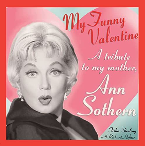 My Funny Valentine: A Tribute to My Mother, Ann Sothern (English Edition)