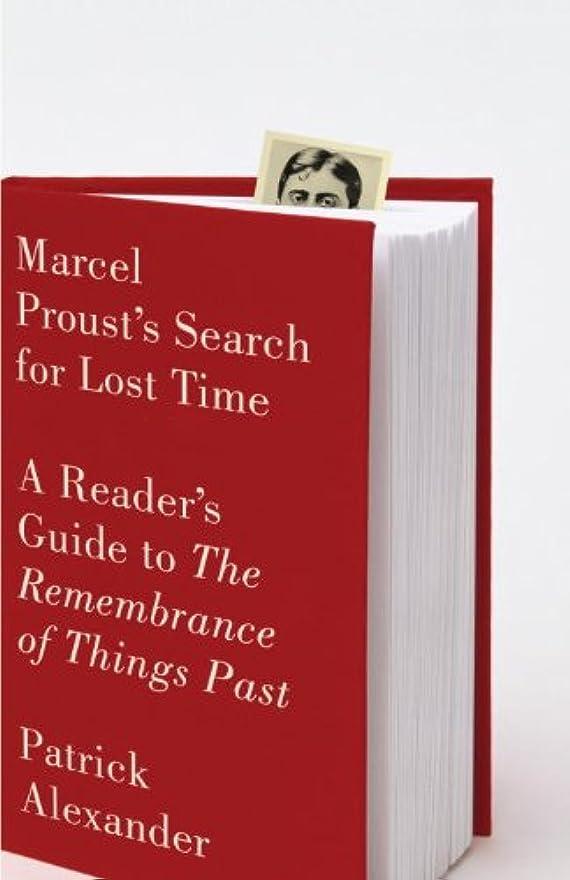 出席希望に満ちた廃棄Marcel Proust's Search for Lost Time: A Reader's Guide to The Remembrance of Things Past (English Edition)