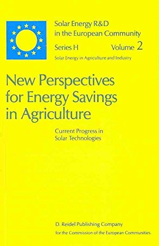 [(New Perspectives for Energy Savings in Agriculture : Current Progress in Solar Technologies)] [Edited by V. Goedseels ] published on (October, 2011)