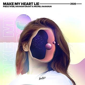 Make My Heart Lie