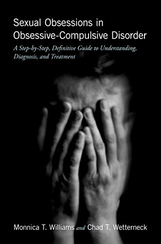 Sexual Obsessions in Obsessive-Compulsive Disorder: A Step-by-Step, Definitive Guide to Understanding, Diagnosis, and Treatment (English Edition)