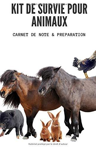 Kit de Survie pour Animaux - Carnet de Note & Préparation: Se...