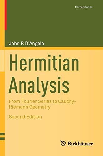 Hermitian Analysis: From Fourier Series to Cauchy-Riemann Geometry (Cornerstones)