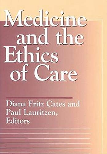 Medicine and the Ethics of Care (Moral Traditions)