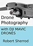 Drone Photography with DJI Mavic Drones