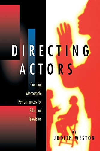 Directing Actors: Creating Memorable Performances for Film & Television