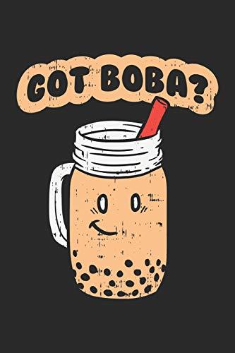 Got Boba? Lustiges Bubble Tea Notebook: Notizbuch für Bubble Tee Liebhaber 6x9 Zoll A5 Sketch Paper