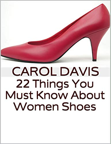 22 Things You Must Know About Women Shoes (English Edition)
