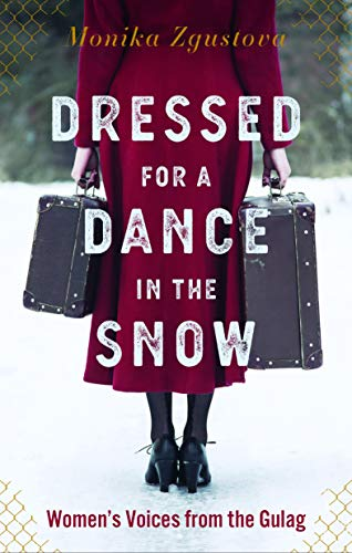 Image of Dressed for a Dance in the Snow: Women's Voices from the Gulag