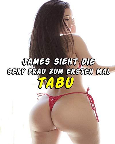 James sieht die sexy Frau zum ersten Mal (Erotische Geschichten T.a.b.