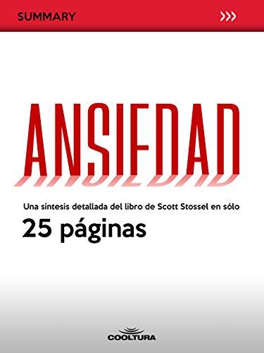 Ansiedad: Una síntesis detallada del libro de Scott Stossel en sólo 25 páginas (Summary nº 3)