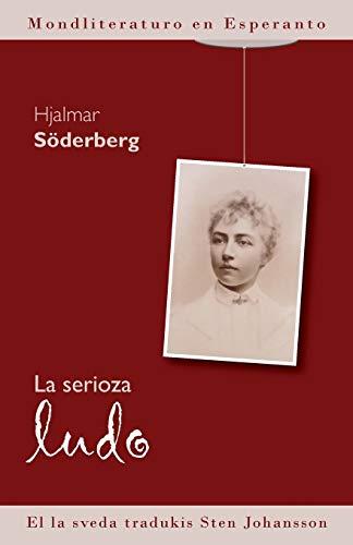 La serioza ludo (Mondliteraturo en Esperanto) (Esperanto Edition) (Paperback)