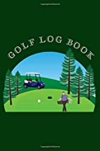 Golf Log Book: Dark Green 6x9 Golfing Scorecard Template Notebook, 101 Tracking Sheets to Track Your Stats Including Yardage, Strokes, Drives, Putts, Handicap, Weather and Course