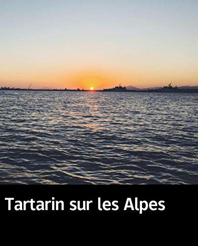 Illustrated Tartarin sur les Alpes: Classic history books (French Edition)