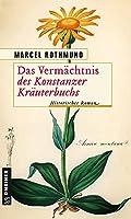 Das Vermaechtnis des Konstanzer Kraeuterbuchs: Historischer Roman