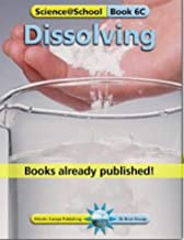 Dissolving (Science@School) by Brian Knapp (2002-01-31)