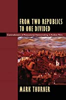 From Two Republics to One Divided: Contradictions of Postcolonial Nationmaking in Andean Peru (Latin America Otherwise)