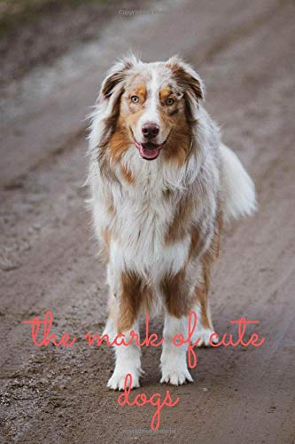 the mark of cute dogs: Blank note Special books for cute dog lovers pages 120 pages size 6x9 size paper Normal