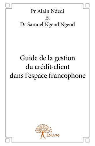 Guide de la gestion du crédit-client dans l'espace francophone