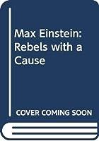 Max Einstein: Rebels with a Cause (Max Einstein, 2)