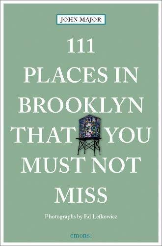 111 Places in Brooklyn That You Must Not Miss [Lingua Inglese]