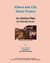 Kibera and City Slums Project for Nairobi Kenya - Online Think Tank Report (Lance Winslow Humanitarian Series)