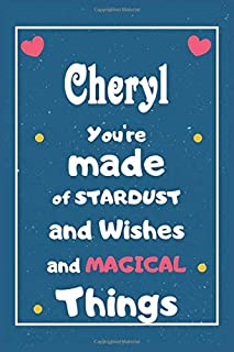 Cheryl You are made of Stardust and Wishes and MAGICAL Things: Personalised Name Notebook, Gift For Her, Christmas Gift, G...