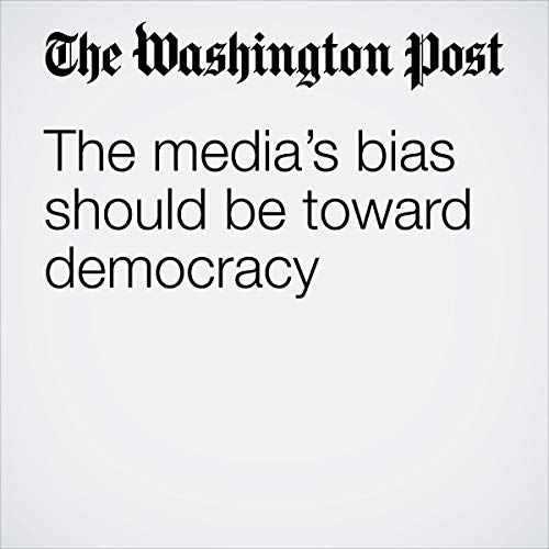 The media's bias should be toward democracy audiobook cover art