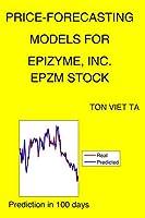 Price-Forecasting Models for Epizyme, Inc. EPZM Stock