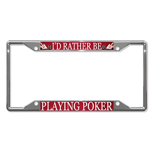 Ik zou liever spelen Poker Metal License Plaat Frame Tag Houder Vier Gaten Perfect voor Mannen Vrouwen Auto garadge Decor