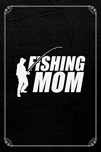 Fishing Mom: Fishing Fisherman Blank Lined Notebook