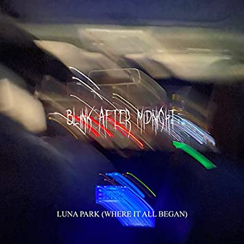 luna park (where it all began)