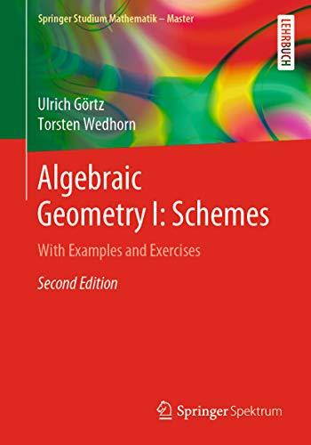 Algebraic Geometry I: Schemes: With Examples and Exercises (Springer Studium Mathematik - Master) (English Edition)