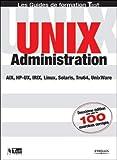 Unix Administration: Solaris, AIX, HP-UX, Linux, Tru64, UnixWare (Les guides de formation Tsoft) (French Edition)