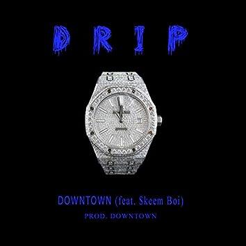 D R I P (feat. $keem Boi)