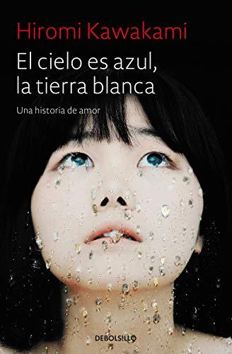 El cielo es azul, la tierra blanca: Una historia de amor (Best Seller)