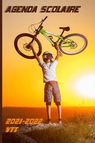 Agenda Scolaire 2021-2022 VTT: Planificateur Journalier Vélo pour primaire, collège, lycée – cahier de texte pour noter les devoirs