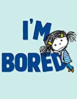 I'm Bored (The I'm Books)