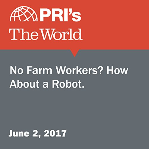 No Farm Workers? How About a Robot. audiobook cover art