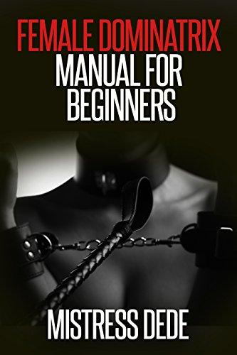 Female Dominatrix Manual for Beginners (Sissy Boy Feminization Training)