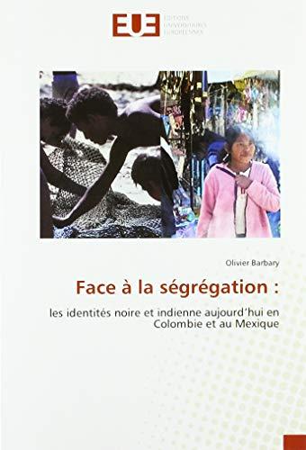colomba olivieri Face à la ségrégation :: les identités noire et indienne aujourd'hui en Colombie et au Mexique