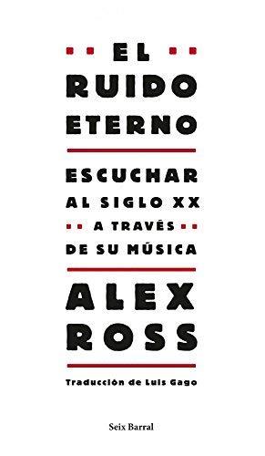 El ruido eterno by Alex Ross(2009-09-01)