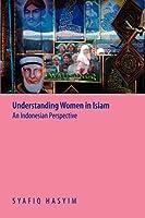 Understanding Women in Islam: An Indonesian Perspective