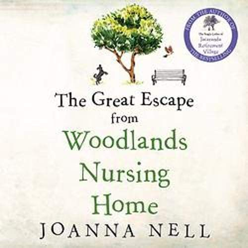 The Great Escape from Woodlands Nursing Home Audiobook By Joanna Nell cover art