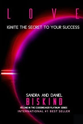 LOVE: Ignite The Secret To Your Success, Book Two in The CODEBREAKER PLATINUM Series (Volume 2) by Sandra Biskind (2015-01-31)