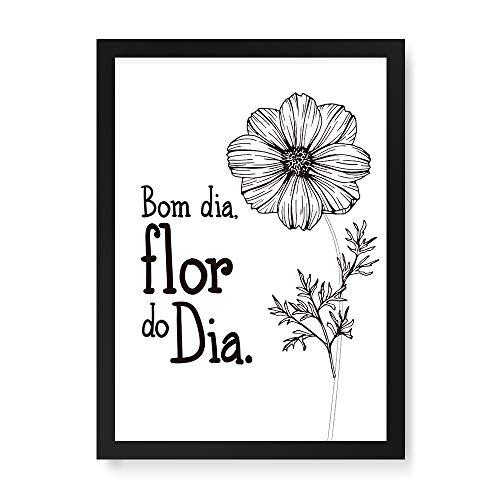 Arte Maníacos Quadro Decorativo Bom Dia, Flor do Dia - 23x16,25cm (Moldura em laca preta)