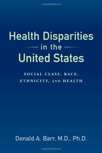 Health Disparities in the United States: Social Class, Race, Ethnicity, and Health