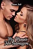 My Memoir Into Submission: An Erotic Dominant / Submissive Romance (English Edition)