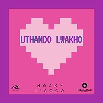 uThando lwakho (feat. Nocky L'Coco)